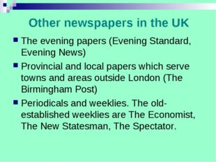 Other newspapers in the UK The evening papers (Evening Standard, Evening News