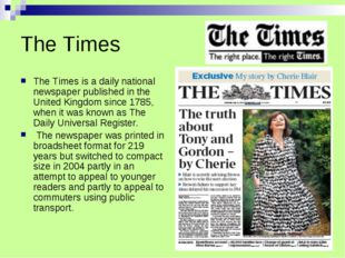 The Times The Times is a daily national newspaper published in the United Kin