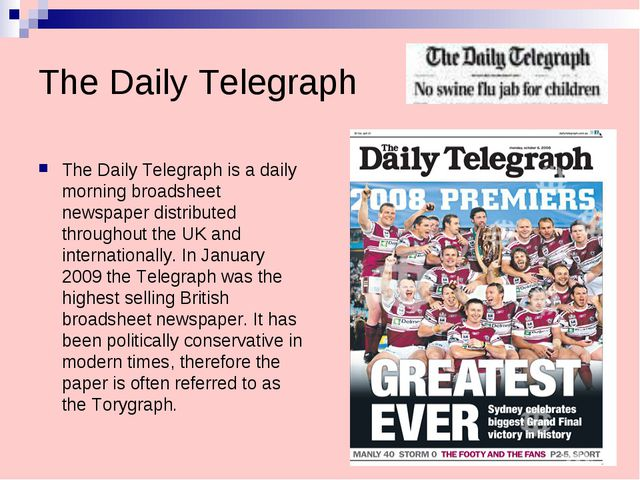 The Daily Telegraph The Daily Telegraph is a daily morning broadsheet newspap...