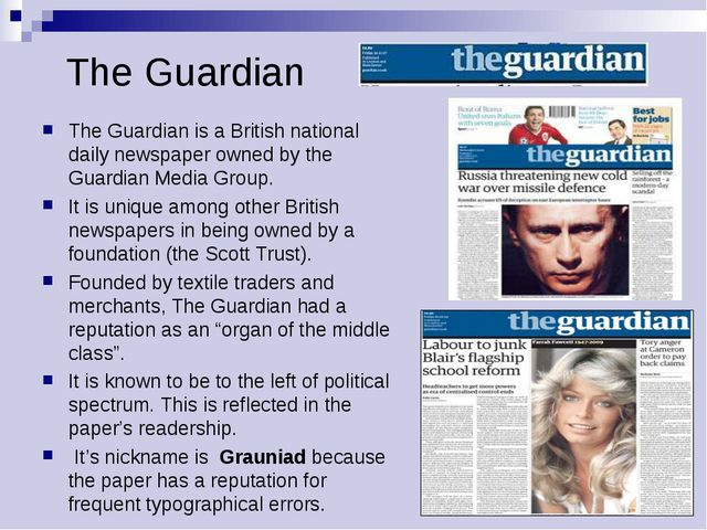 The Guardian The Guardian is a British national daily newspaper owned by the...