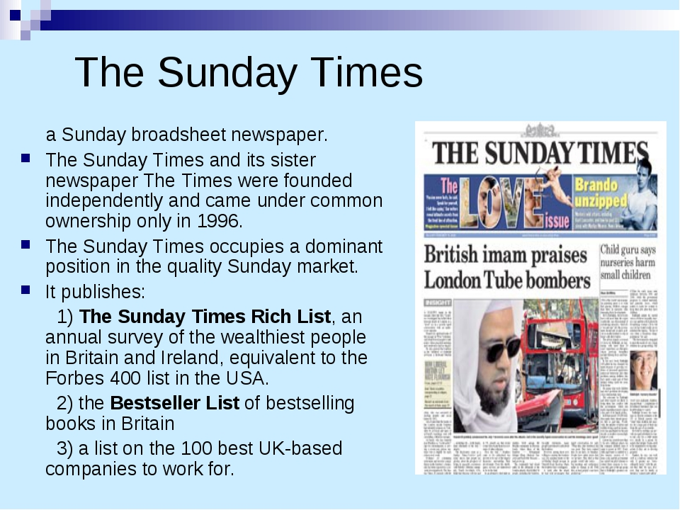 The Sunday Times a Sunday broadsheet newspaper. The Sunday Times and its sist...