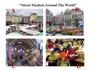 """Street Markets Around The World"" A B C D Which of them do you think is …: t"