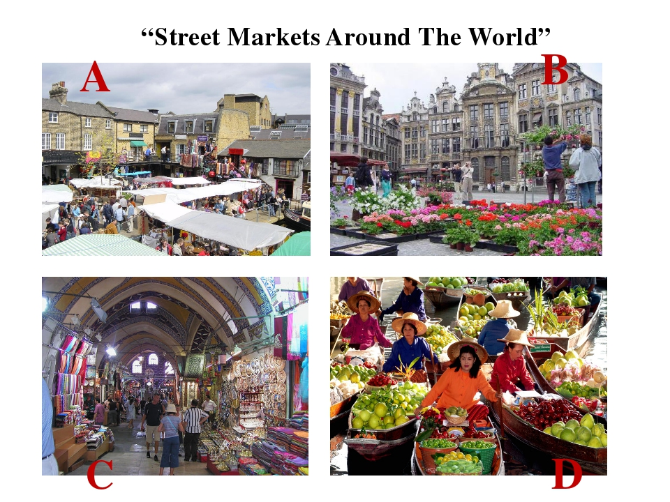 """Street Markets Around The World"" A B C D Which of them do you think is …: t..."