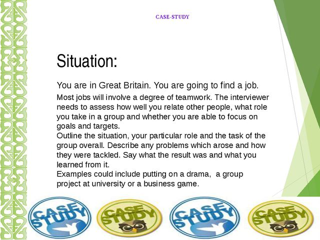 CASE-STUDY Situation: You are in Great Britain. You are going to find a job....