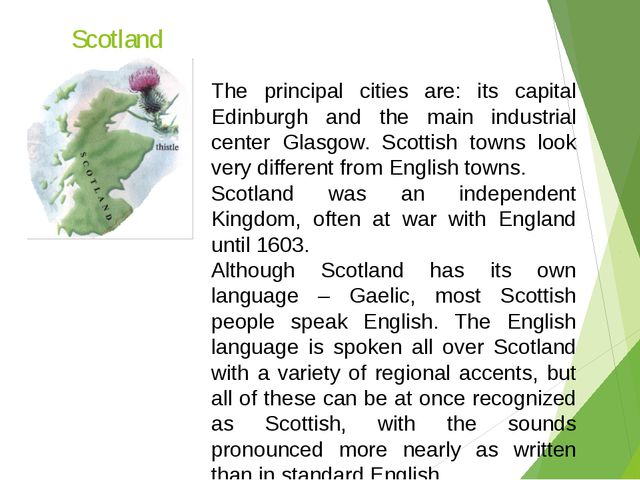 Scotland The principal cities are: its capital Edinburgh and the main industr...