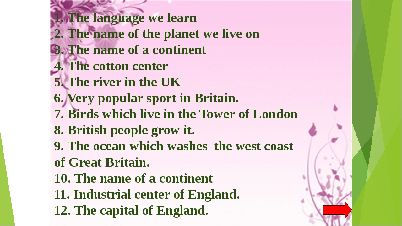 1. The language we learn 2. The name of the planet we live on 3. The name of...