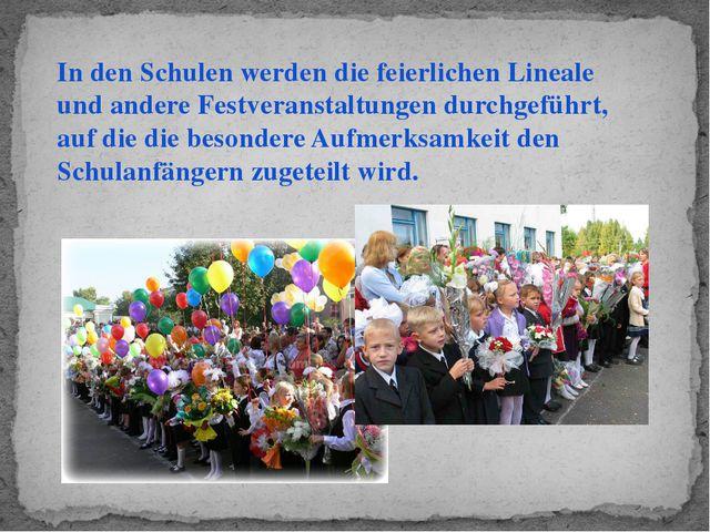 In den Schulen werden die feierlichen Lineale und andere Festveranstaltungen...