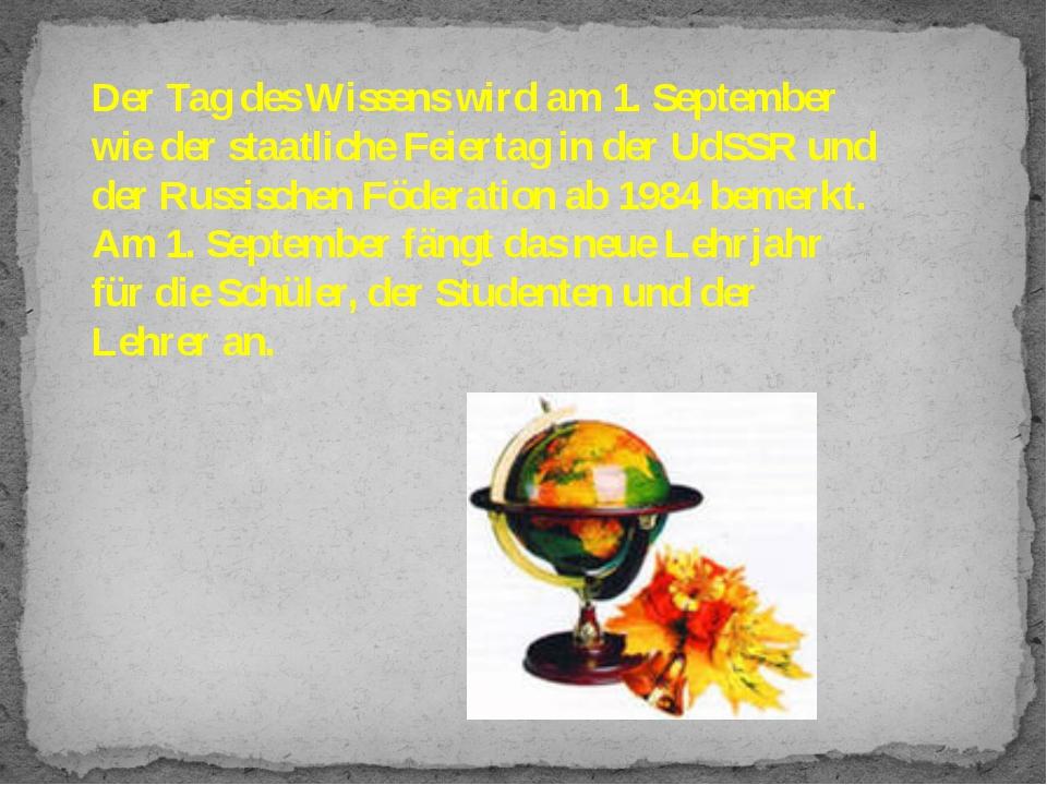 Der Tag des Wissens wird am 1. September wie der staatliche Feiertag in der U...