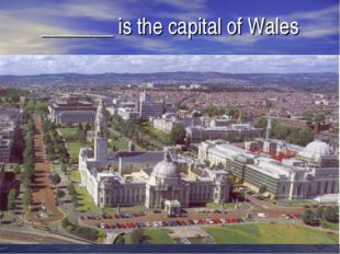 _______ is the capital of Wales