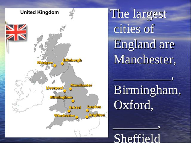 The largest cities of England are Manchester, _________, Birmingham, Oxford,...