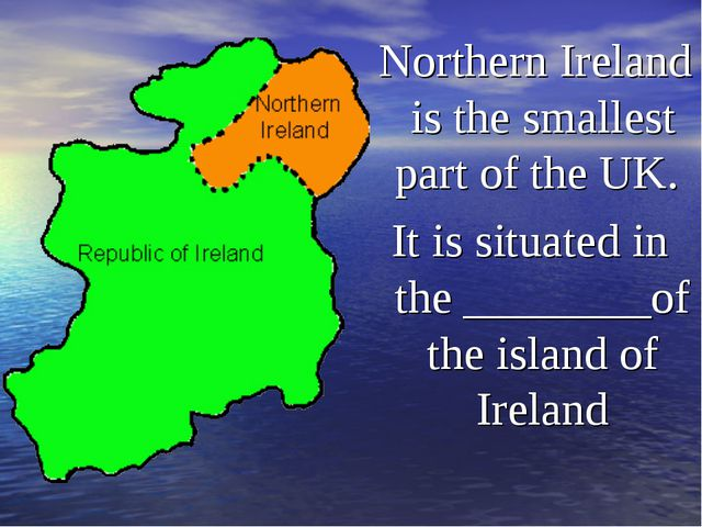 Northern Ireland is the smallest part of the UK. It is situated in the _____...