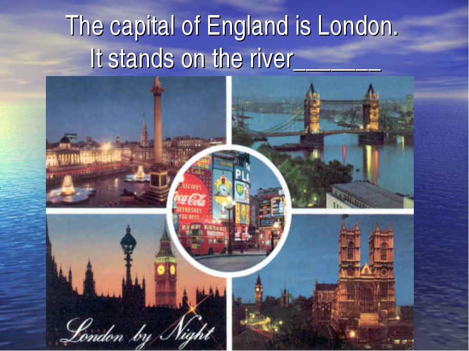 The capital of England is London. It stands on the river_______