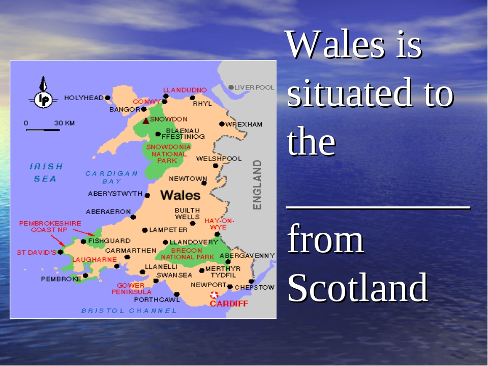 Wales is situated to the _________from Scotland