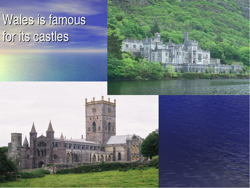 Wales is famous for its castles