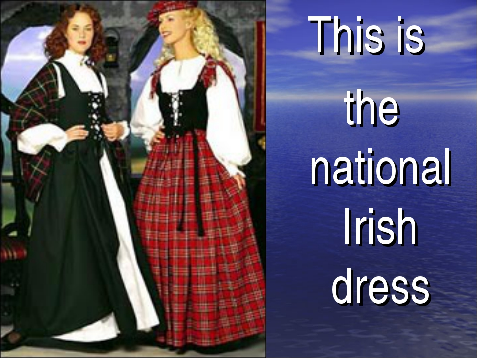 This is the national Irish dress
