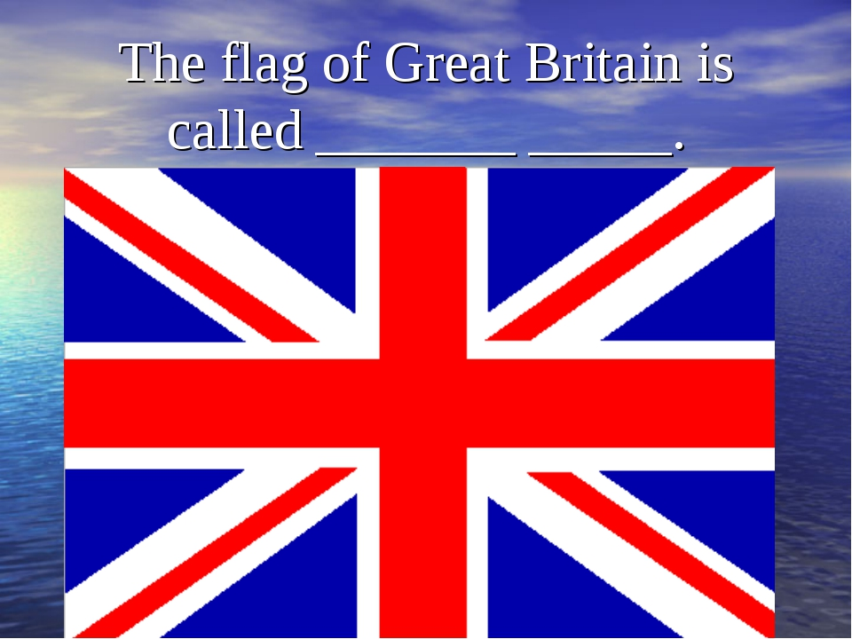 The flag of Great Britain is called _______ _____.