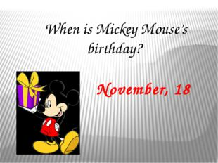 What is the name of the first Mickey Mouse cartoon? Steamboat Willie