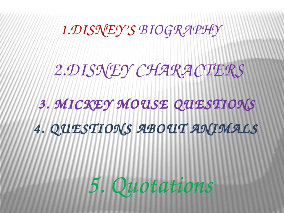 1.What day and year was Walt Disney born? December 5, 1901