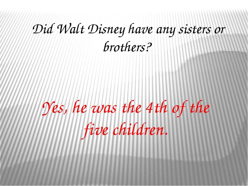 How many academy awards did Walt Disney earn? He won 22 Academy Awards