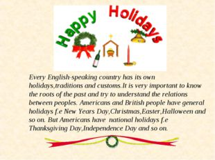 Every English-speaking country has its own holidays,traditions and customs.It