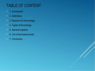 TABLE OF CONTENT 1. Introduction 2. Definitions 3. Reasons for borrowings 4.