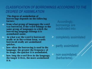 CLASSIFICATION OF BORROWINGS ACCORDING TO THE DEGREE OF ASSIMILATION Accordin