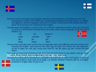 SCANDINAVIAN BORROWINGS By the end of the Old English period English underwen
