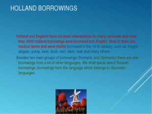 HOLLAND BORROWINGS Holland and England have constant interrelations for many