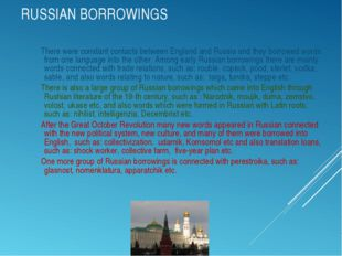 RUSSIAN BORROWINGS There were constant contacts between England and Russia an