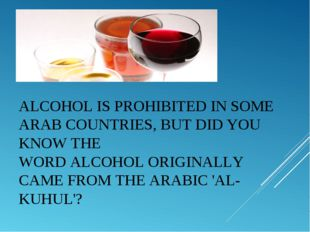ALCOHOL IS PROHIBITED IN SOME ARAB COUNTRIES, BUT DID YOU KNOW THE WORDALCOH