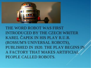 THE WORDROBOTWAS FIRST INTRODUCED BY THE CZECH WRITER KAREL ČAPEK IN HIS PL