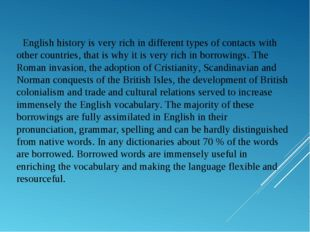 English history is very rich in different types of contacts with other countr