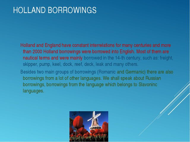 HOLLAND BORROWINGS Holland and England have constant interrelations for many...