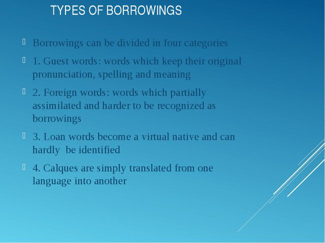 TYPES OF BORROWINGS Borrowings can be divided in four categories 1. Guest wor...