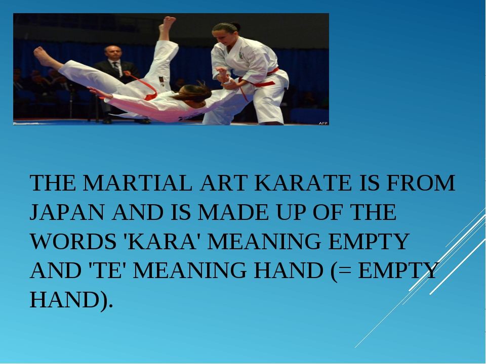 THE MARTIAL ARTKARATEIS FROM JAPAN AND IS MADE UP OF THE WORDS 'KARA' MEANI...