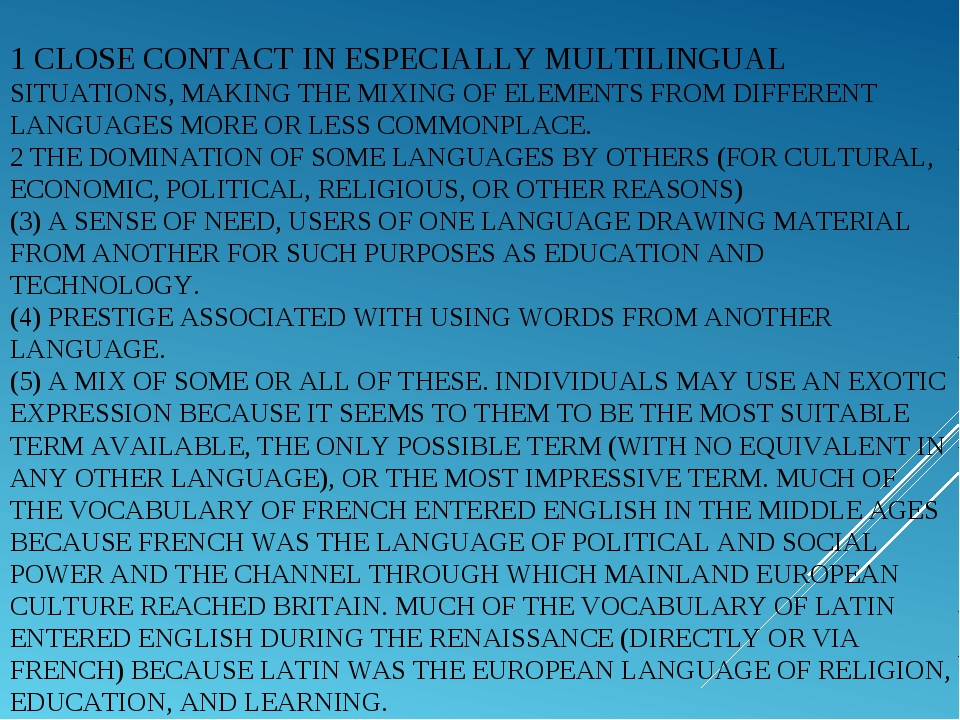 1 CLOSE CONTACT IN ESPECIALLY MULTILINGUAL SITUATIONS, MAKING THE MIXING OF E...