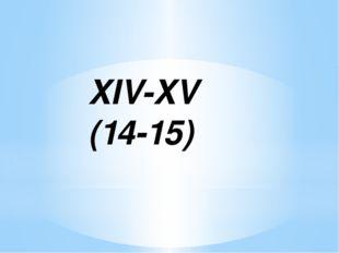 XIV-XV (14-15)