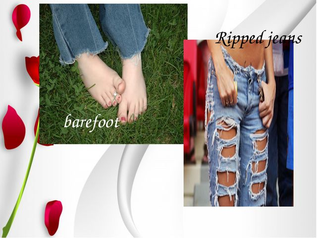 barefoot Ripped jeans
