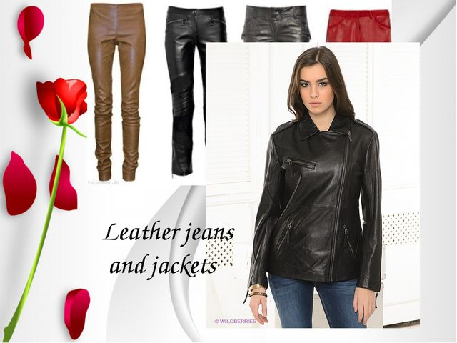 Leather jeans and jackets