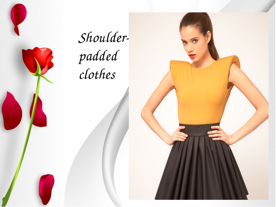 Shoulder-padded clothes