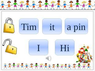Tim it a pin I Hi