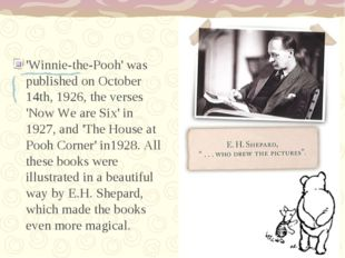 'Winnie-the-Pooh' was published on October 14th, 1926, the verses 'Now We ar