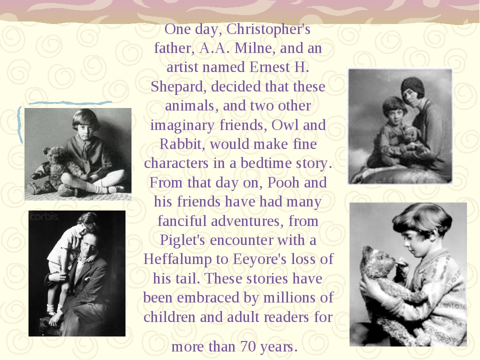 One day, Christopher's father, A.A. Milne, and an artist named Ernest H. Shep...