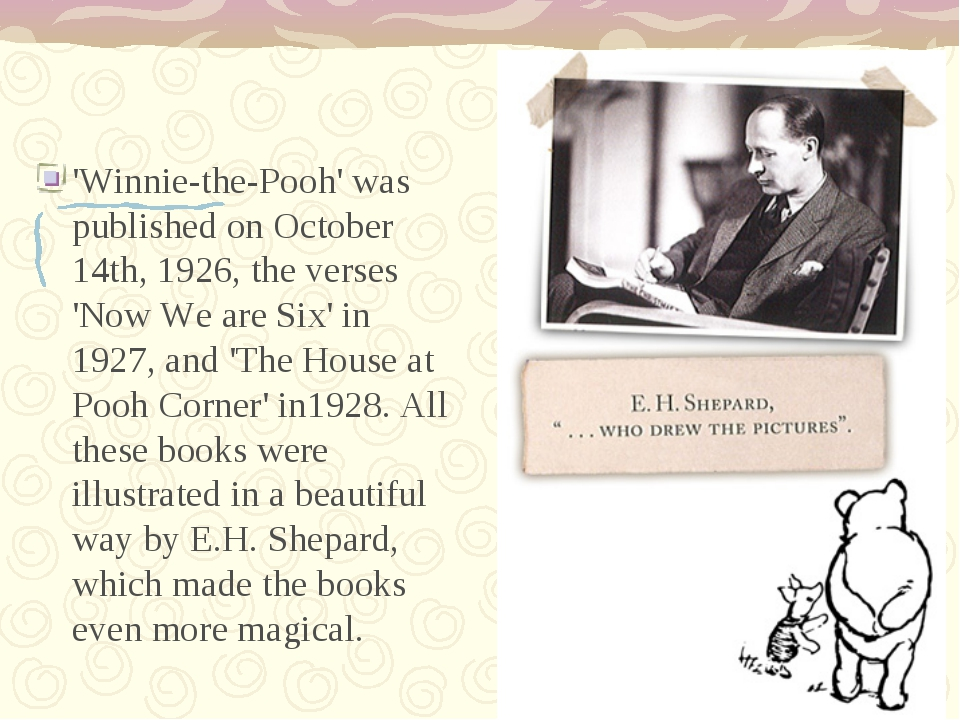 'Winnie-the-Pooh' was published on October 14th, 1926, the verses 'Now We ar...