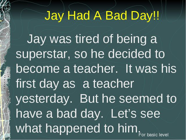 Jay was tired of being a superstar, so he decided to become a teacher. It wa...