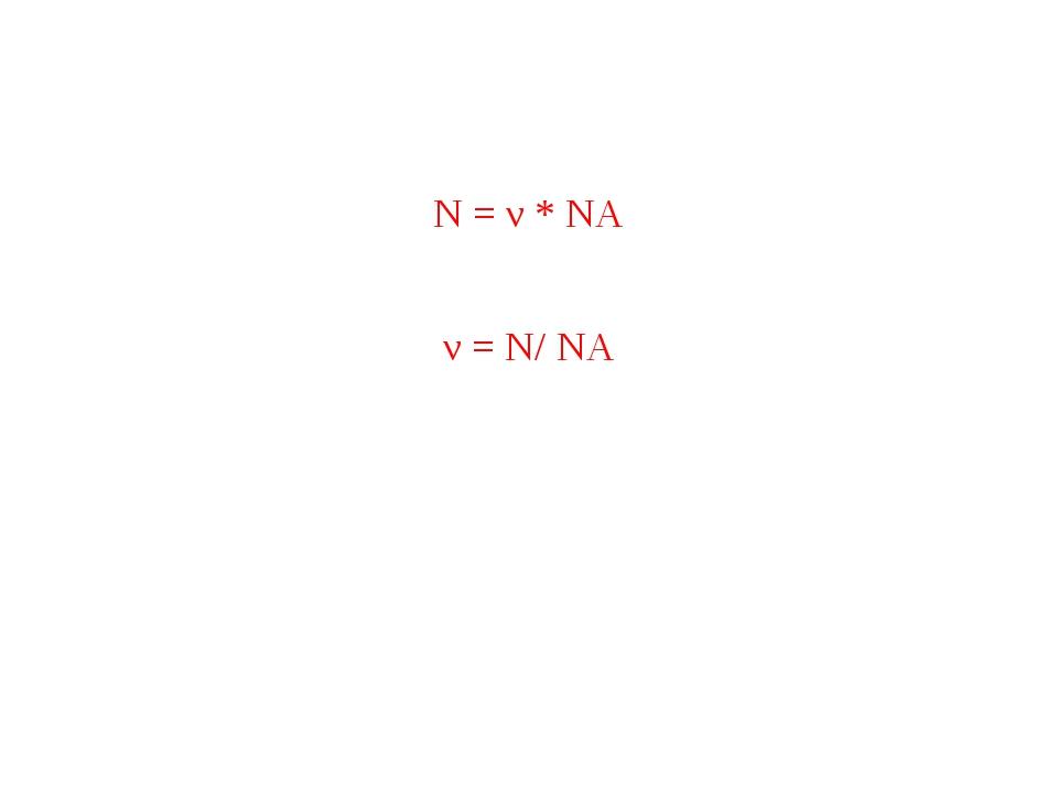 N = ν * NA ν = N/ NA
