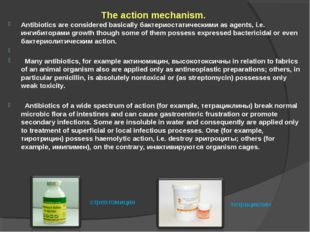 The action mechanism. Antibiotics are considered basically бактериостатическ