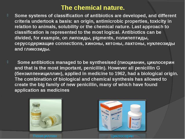 The chemical nature. Some systems of classification of antibiotics are develo...
