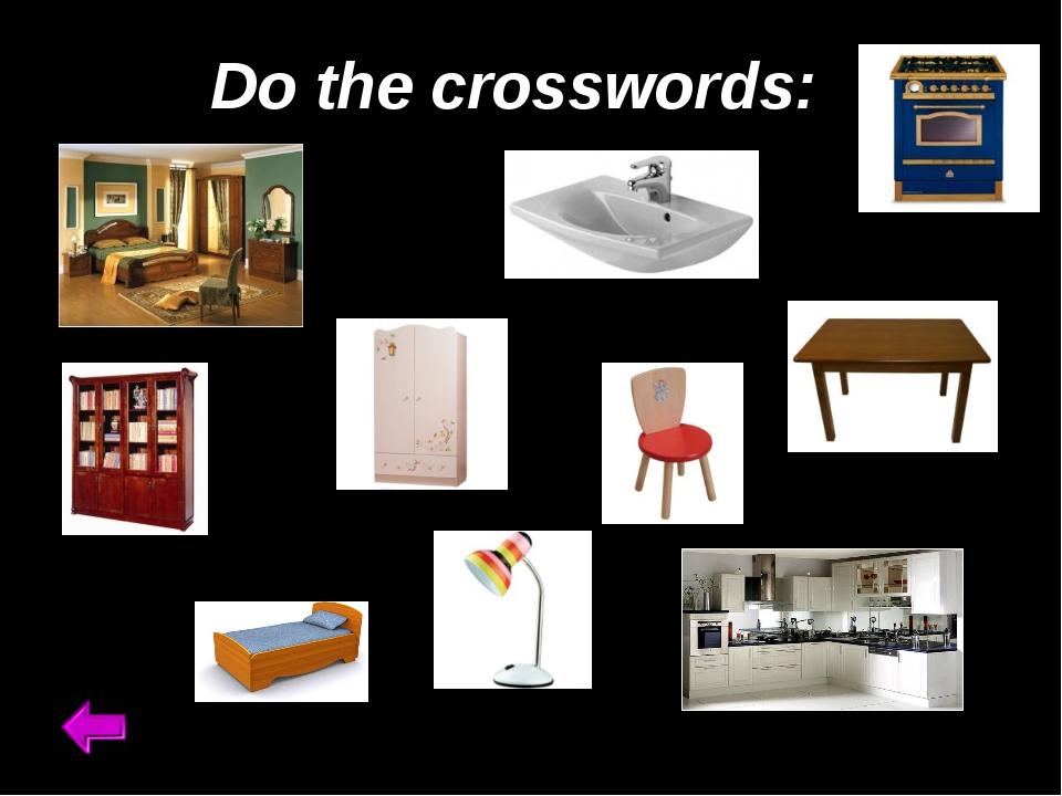 Do the crosswords: