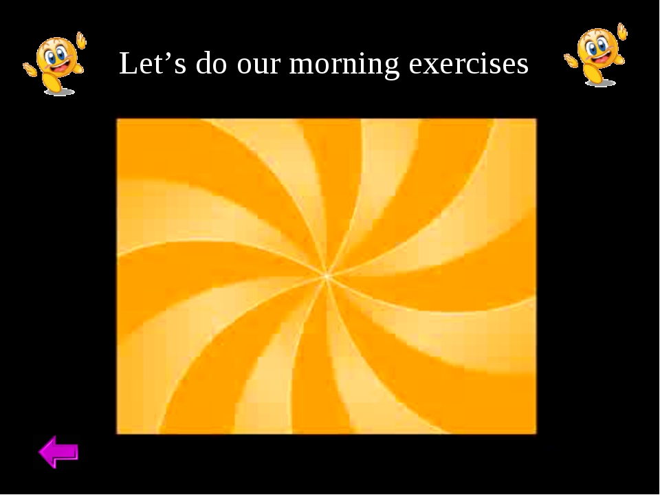 Let's do our morning exercises